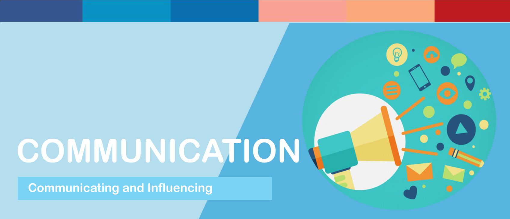 Communicating and Influencing / Communication Competency Examples